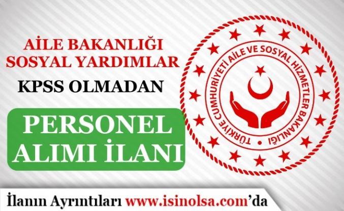 Aile Bakanlığı Sosyal Yardımlar 9 KPSS siz Personel Alımı İlanı Yayımlandı!