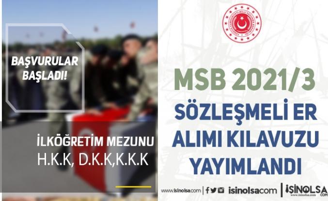 MSB İlköğretim Mezunu 2021/3 Sözleşmeli Er Alımı İlanı (HKK-DKK-KKK)