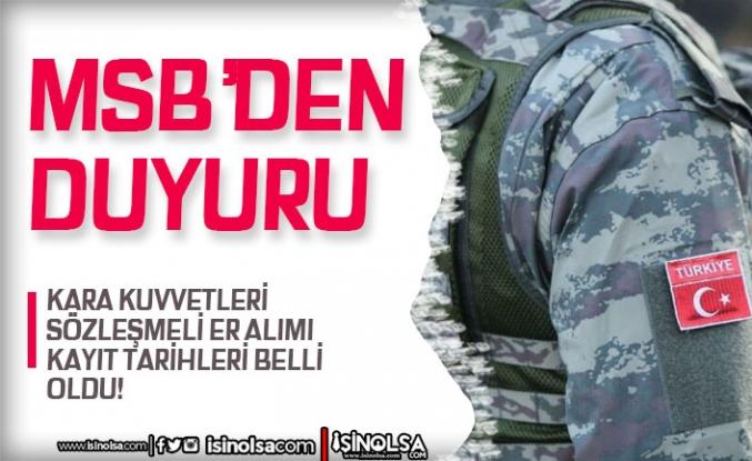 MSB Kara Kuvvetleri Sözleşmeli Er Alımı Kayıt ve Eğitim Duyurusu