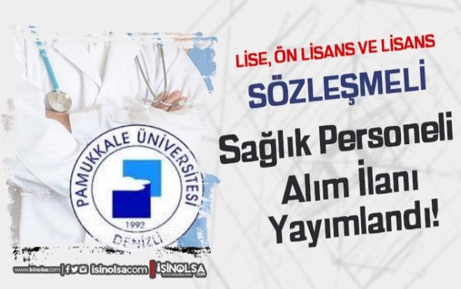 Pamukkale Üniversitesi 24 Sağlık Personeli Alımı İlanı 2021! En Az Lise