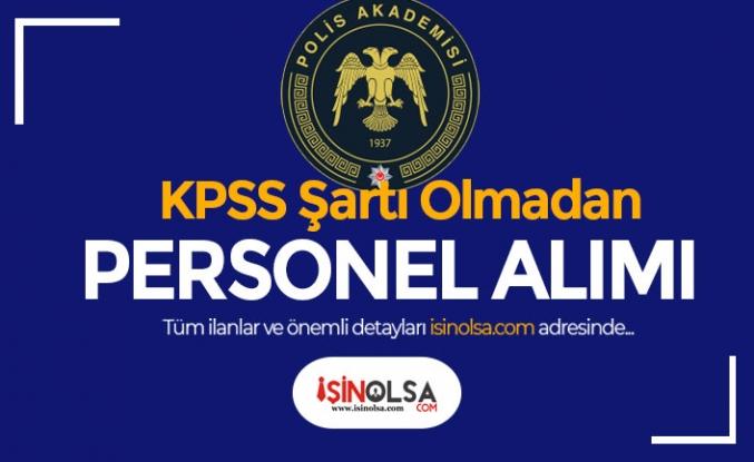 Polis Akademisi KPSS siz Personel Alımı İlanı Yayımlandı! ( Öğretim Üyesi )