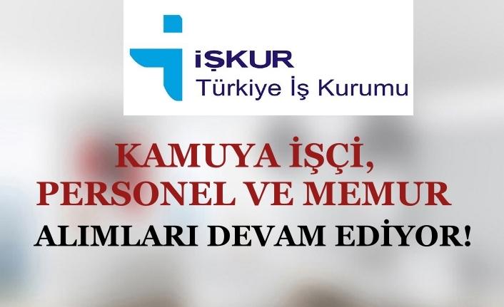 İŞKUR'da Kamuya Memur, İşçi ve Personel Alımları Devam Ediyor!