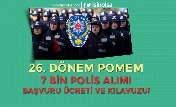 2019 Yılı 26. Dönem 7 Bin Polis Alımı Başvuru Ücreti ve Kılavuzu