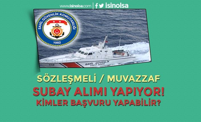 Sahil Güvenlik Komutanlığı Muvazzaf/Sözleşmeli Subay Alıyor! Kimler Başvuru Yapabilir?