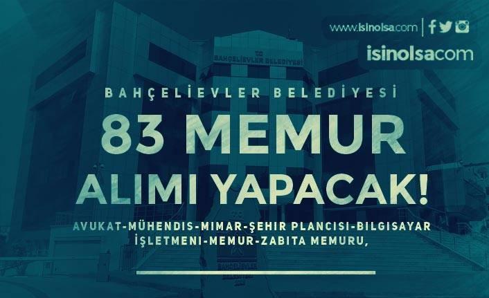 Bahçelievler Belediyesi 7 Farklı Kadroda 83 Memur Alımı Yapacak! KPSS 60