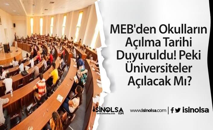 MEB'den Okulların Açılma Tarihi Duyuruldu! Peki Üniversiteler Açılacak Mı?