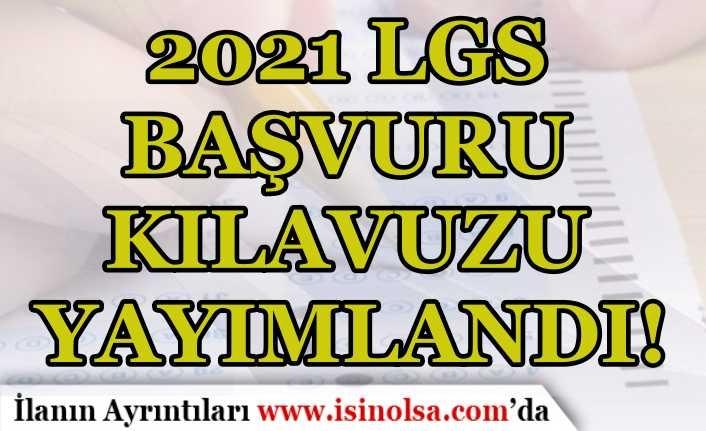 2021 LGS Başvuru Kılavuzu Yayımlandı! Sınav Takvimi ve Başvurusu