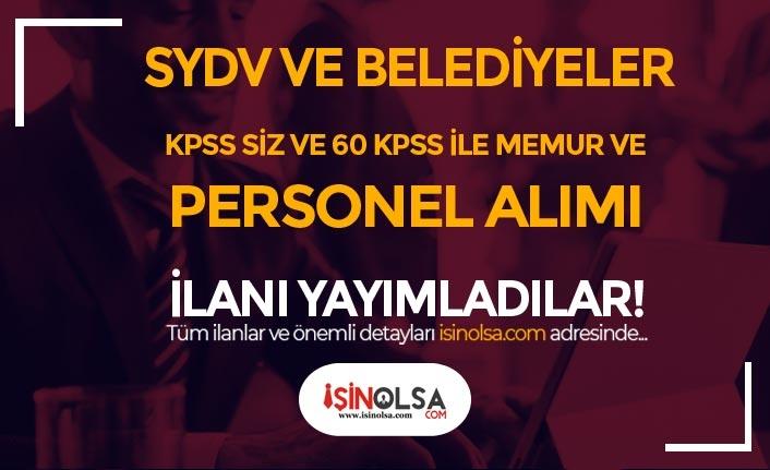 4 SYDV ve 6 Belediye KPSS siz ve KPSS 60 İle Memur Personel Alıyor