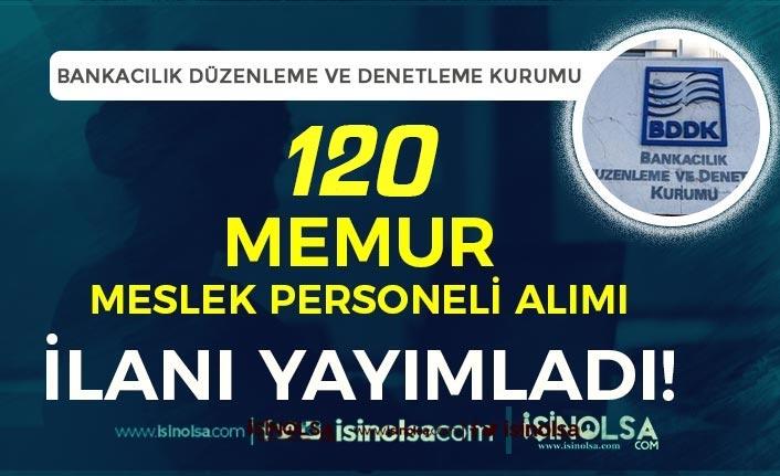 BDDK 120 Memur ( Meslek Personeli ) Alımı İlanı Yayımlandı