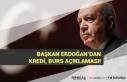 Başkan Erdoğan'dan Kredi, Burs Engelli Aylığı...
