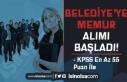 Belediye'ye KPSS 55 Puan İle Memur Alımı Başladı!...