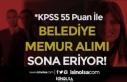 KPSS 55 Puan İle Belediye'ye Memur Alınacak!...