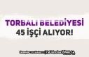 Torbalı Belediyesi 45 İşçi Alımı Yapacak! KPSS...