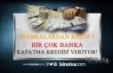Bankalara Borcu Olanlara Kapatma Kredisi!
