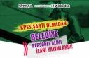 Belediye KPSS Siz Personel Alımı İlanı Yayımladı!...