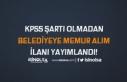 KPSS Şartı Olmadan Belediye'ye Memur Alımı...