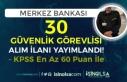 Merkez Bankası 30 Güvenlik Görevlisi Alım İlanı...