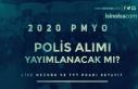 PA Yeni Duyurular Yayımlıyor! 2020 PMYO Polis Alımı...