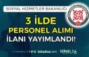 Sosyal Hizmetler Bakanlığı 3 İlde KPSS Siz Personel...