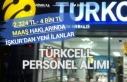 Turkcell 2.324 - 4 Bin Tl Maaş ile Personel Alımı!...