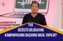 TV8 Dizüstü Bilgisayar Kampanyası! Haydi Şimdi'ye...
