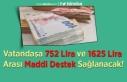 Vatandaşa 752 Lira ve 1625 Lira Arası Maddi Destek...
