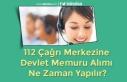 112 Çağrı Merkezine Devlet Memuru Alımı Ne Zaman...