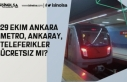 29 Ekim Ankara'da Metro, Ankaray, Teleferikler...