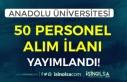 Anadolu Üniversitesi 50 Akademik Personel Alımı...