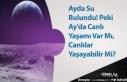 Ayda Su Bulundu! Peki Ay'da Canlı Yaşamı Var...