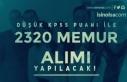 Düşük KPSS Puanı İle ( 50,60 ve 70 ) 2 Bin 320...