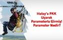 Hatay'a PKK Uçarak Paramotor ile Girmiş! Paramotor...