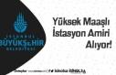 İstanbul Büyükşehir Yüksek Maaşlı İstasyon...