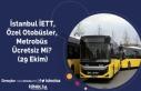 İstanbul İETT ve Özel Otobüsler Ücretsiz Mi?...