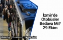 İzmir'de Otobüsler Özel Fiyat Tarifler Üzerinden...