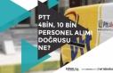PTT KPSS'siz 4 Bin ve 10 Bin Personel Alımı...