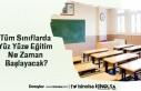 Tüm Sınıflarda Yüz Yüze Eğitim Ne Zaman Başlayacak?