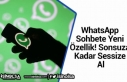 WhatsApp Sohbete Yeni Özellik! Sonsuza Kadar Sessize...