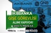 3 Bin TL Maaş İle Akbank ve Finansbank Gişe Görevlisi Alımı İçin İlan Yayımlandı!