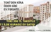 TOKİ'den 117 Bin Tl'den ve 390 TL Taksitle Kurasız Ev Satışını Başlattı.
