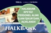 Halkbank İŞKUR'dan KPSS'siz Bankacı Alımı İlanı! Gişe Görevlisi! Lise Mezunu! Başvuru Son Gün!
