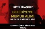 Belediye'ye KPSS 70 Puan İle Memur Alımı Başvuruları Başladı