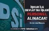 DSİ 13. Bölge İŞKUR Üzerinden Lise Mezunu Personel Alımı Yapacak