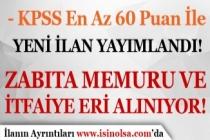 60 KPSS Puanı İle Yeni Zabıta Memuru ve İtfaiye Eri Alım İlanı Yayımlandı!