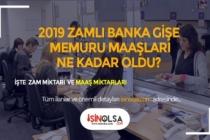 2019 Banka Gişe Personeli Maaşları Ne Kadar?