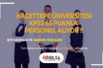 Hacettepe Üniversitesi 65 KPSS ile 7 Personel Alıyor