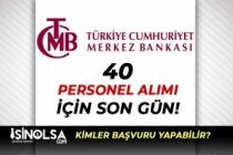 Merkez Bankası 40 Personel Alımında Son Gün ( Araştırmacı ve Mühendis Alımı )
