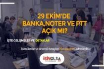 29 Ekim'de Bankalar, Noter ve PTT Açık Mı?