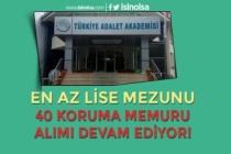 Adalet Akademisi 40 Kadrolu Koruma Memuru Alımı Devam Ediyor