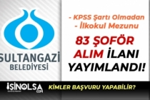 İstanbul Sultangazi Belediyesi İlkokul Mezunu 83 Şoför Alımı Başladı! Şartlar?